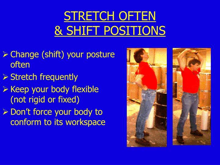 Change (shift) your posture often