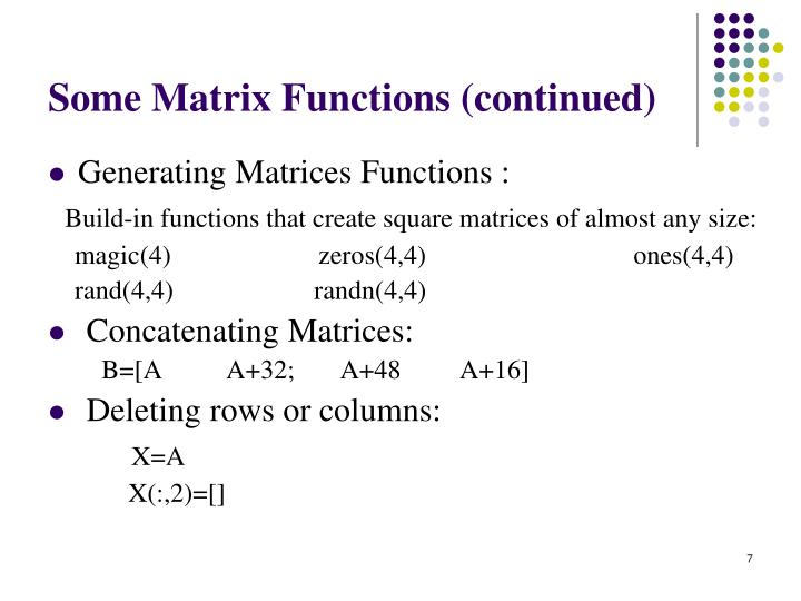 Some Matrix Functions (continued)