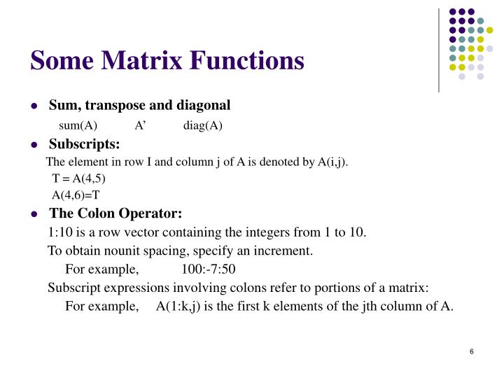 Some Matrix Functions