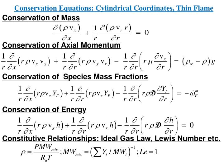 Conservation Equations: Cylindrical Coordinates, Thin Flame