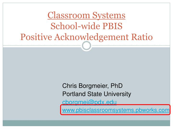 classroom systems school wide pbis positive acknowledgement ratio