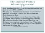 why increase positive acknowledgements