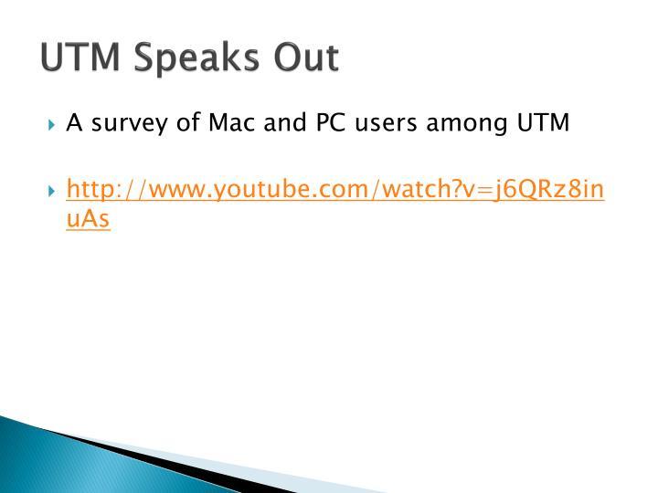 UTM Speaks Out