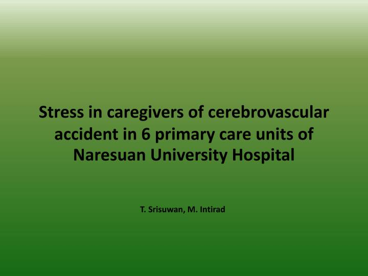 Stress in caregivers of cerebrovascular accident in 6 primary care units of