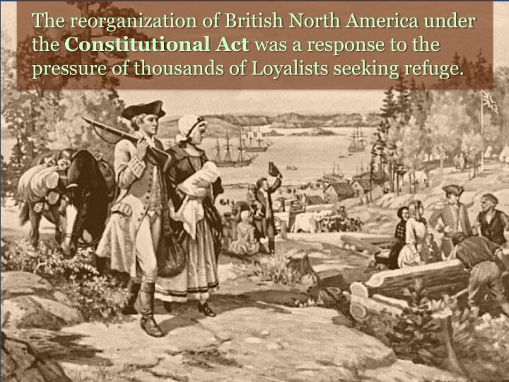 The reorganization of British North America under the
