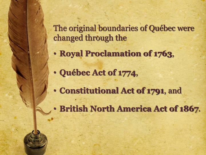 The original boundaries of Québec were changed through the