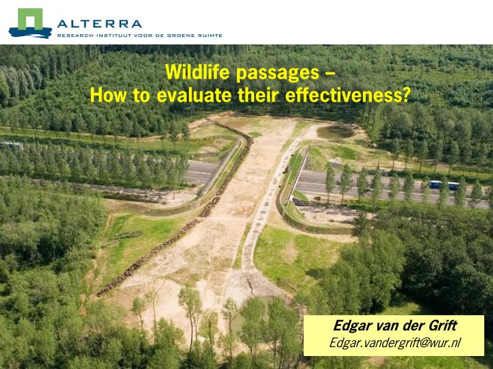 Wildlife passages how to evaluate their effectiveness