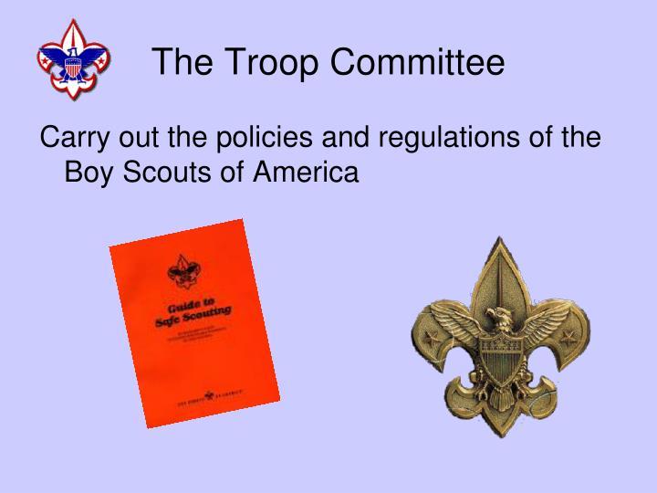 The Troop Committee