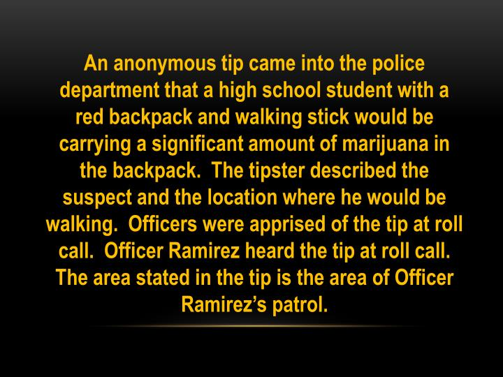 An anonymous tip came into the police department that a high school student with a red backpack and ...