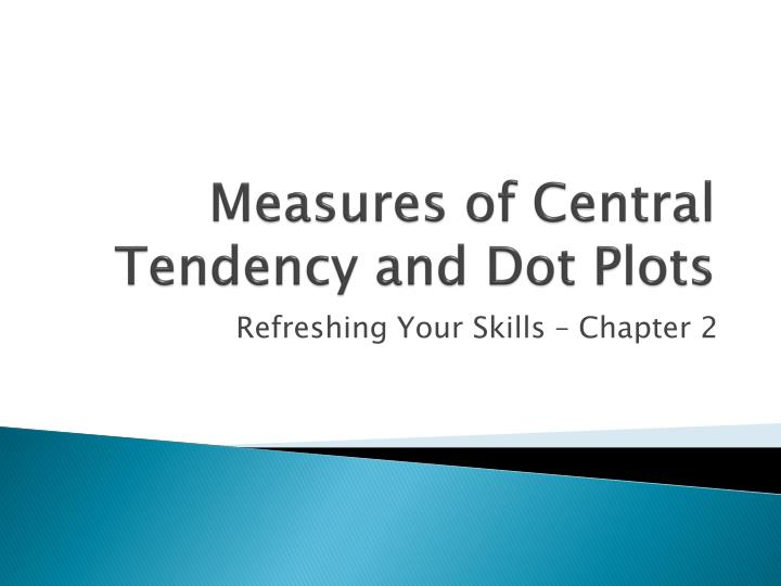 Measures of central tendency and dot plots