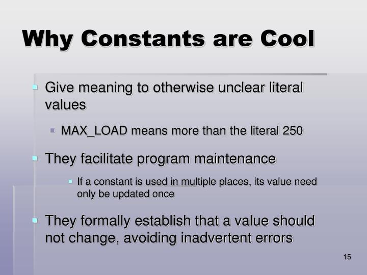 Why Constants are Cool
