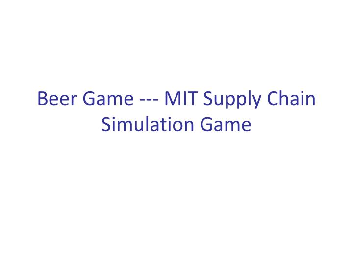 beer game mit supply chain simulation game n.
