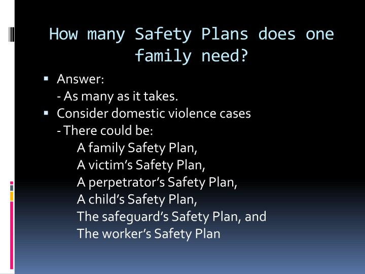 How many Safety Plans does one family need?