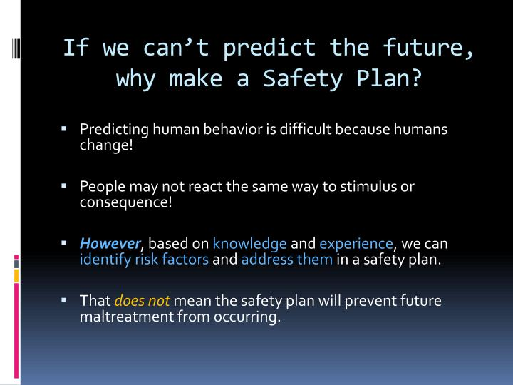 If we can't predict the future, why make a Safety Plan?