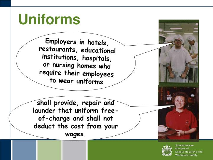 Employers in hotels, restaurants, educational institutions, hospitals, or nursing homes who require their employees to wear uniforms