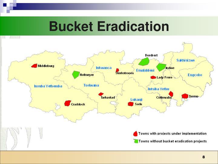 Bucket Eradication