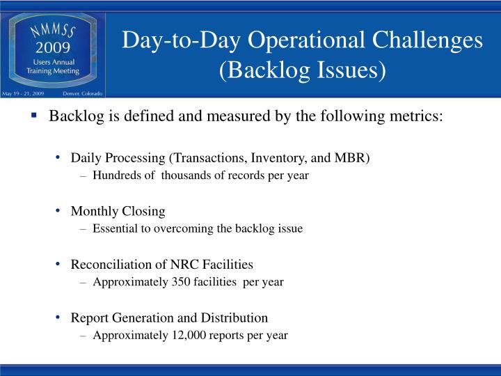 Day to day operational challenges backlog issues