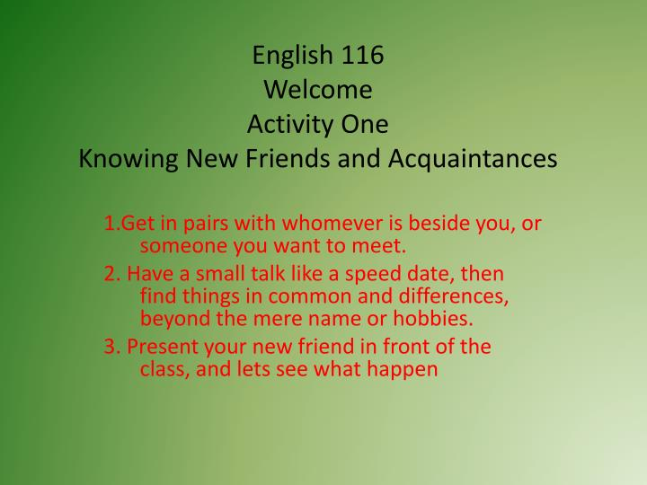 english 116 welcome activity one knowing new friends and acquaintances n.