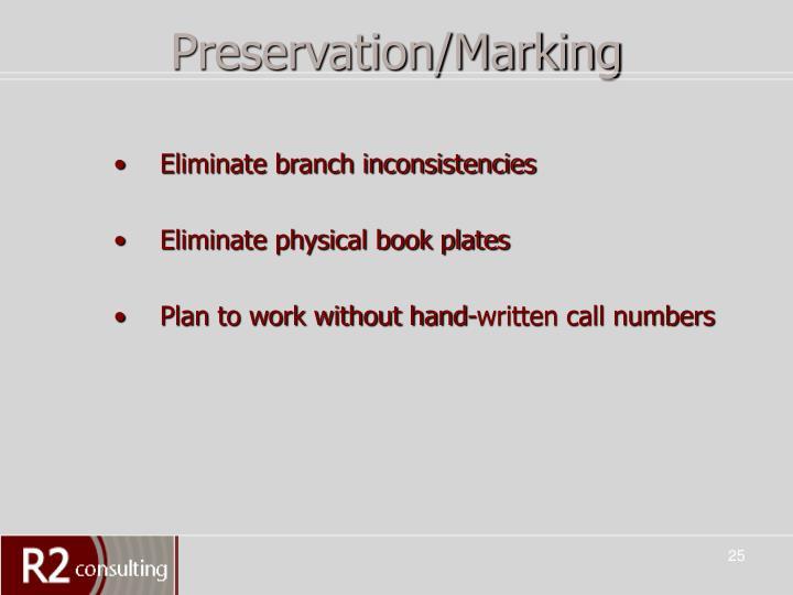 Preservation/Marking
