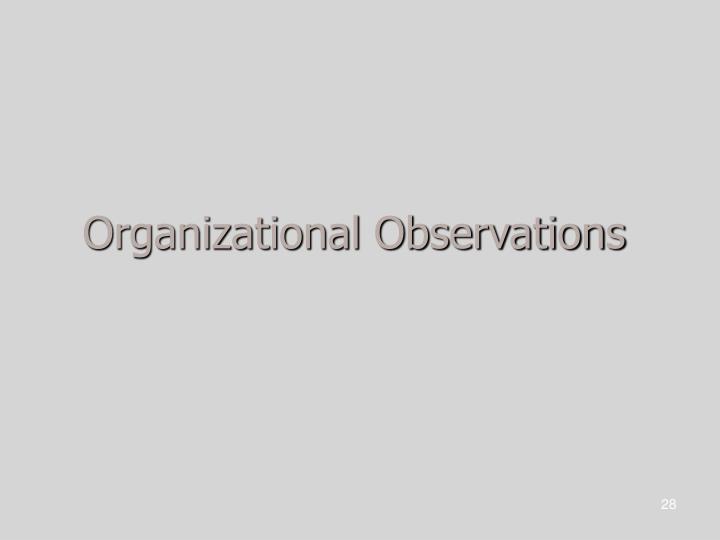 Organizational Observations