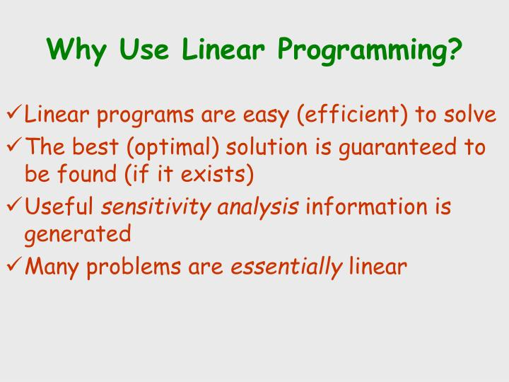 Why Use Linear Programming?