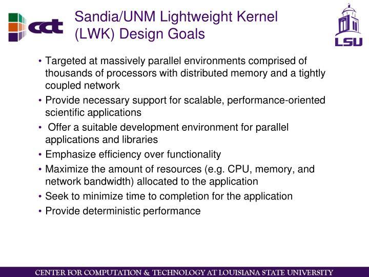 Sandia/UNM Lightweight Kernel (LWK) Design Goals