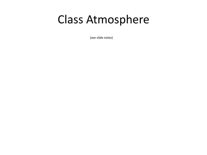 Class Atmosphere