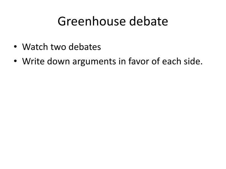 Greenhouse debate