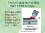 4 the mig gun may be held three different ways1