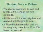 short arc transfer pattern1