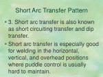 short arc transfer pattern2