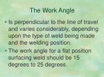 the work angle