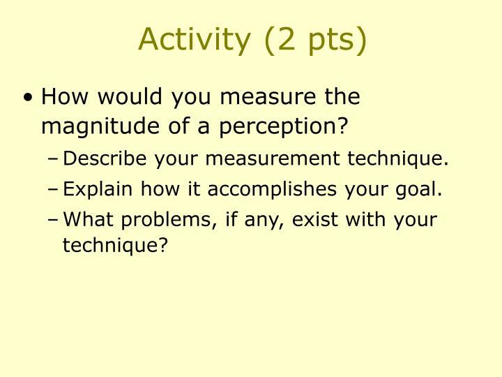 Activity (2 pts)