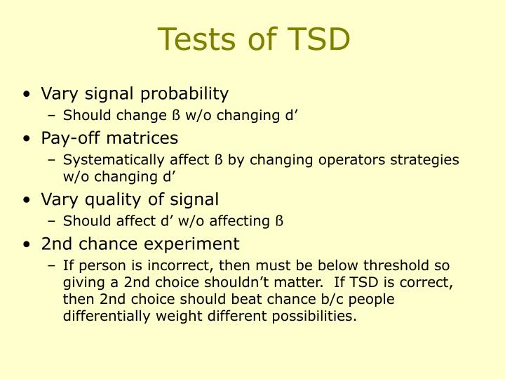 Tests of TSD