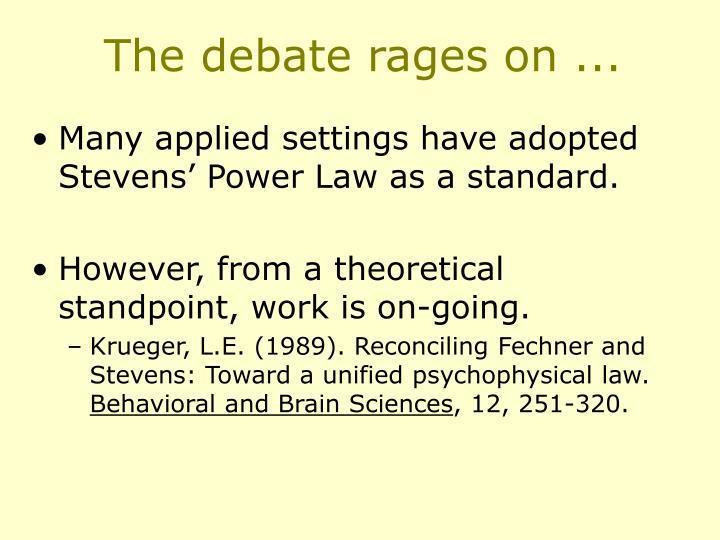 The debate rages on ...