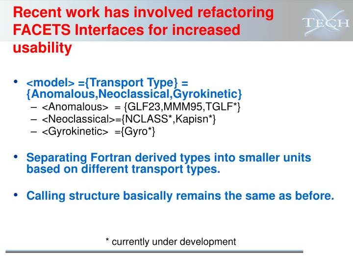 Recent work has involved refactoring FACETS Interfaces for increased usability