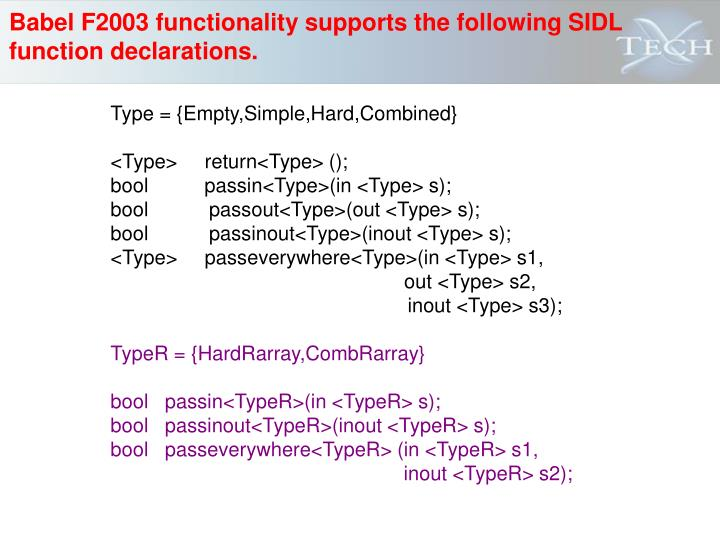 Babel F2003 functionality supports the following SIDL function declarations.