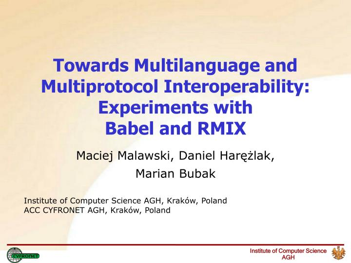 towards m ultilanguage and m ultiprotocol i nteroperability experiments with babel and rmix n.