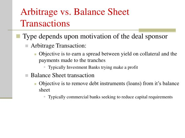 Arbitrage vs. Balance Sheet Transactions