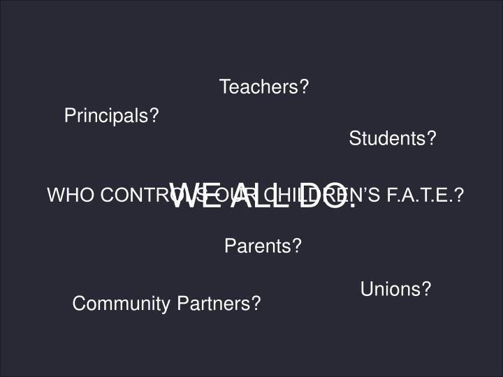 Teachers?