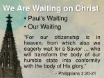 we are waiting on christ1