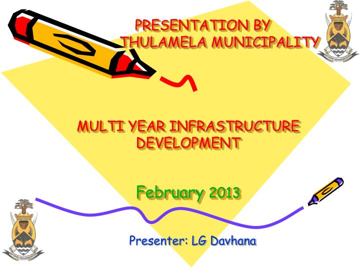 presentation by thulamela municipality multi year infrastructure development february 2013