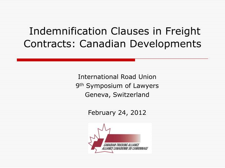 PPT - Indemnification Clauses in Freight Contracts: Canadian ...