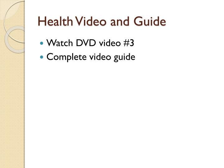 Health video and guide