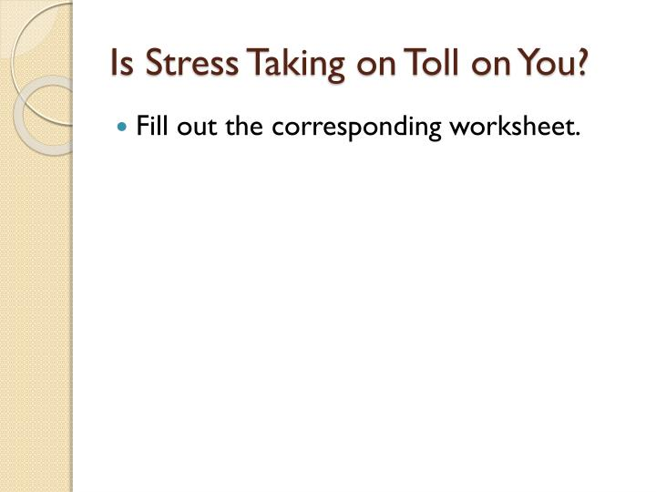 Is Stress Taking on Toll on You?