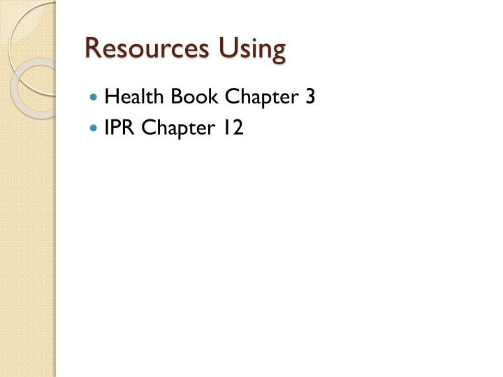 Resources Using