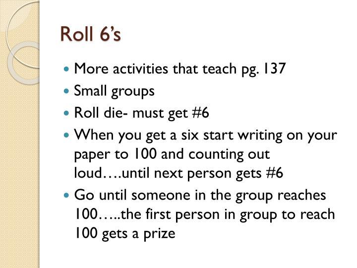 Roll 6's