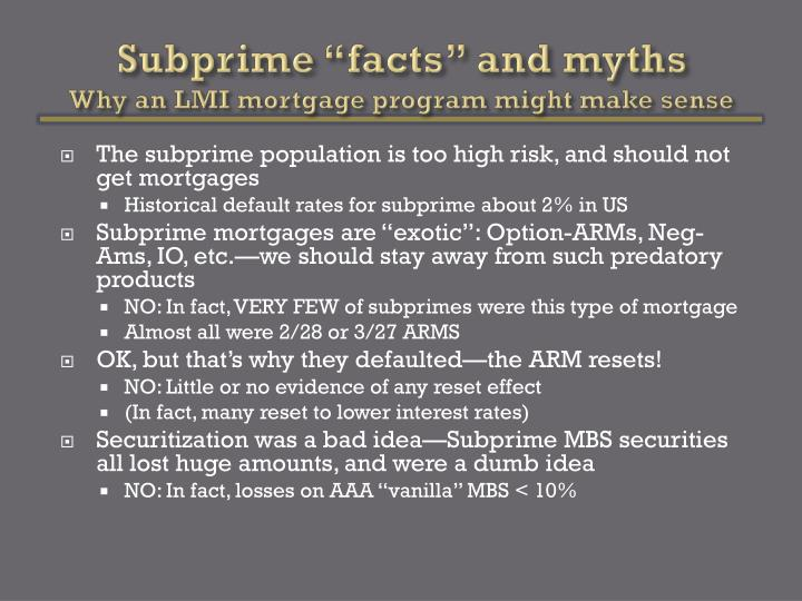 Subprime facts and myths why an lmi mortgage program might make sense