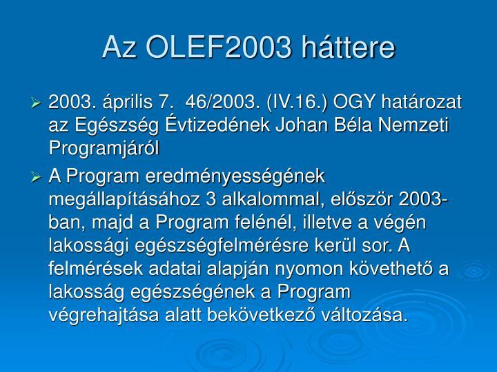 Az OLEF2003 háttere
