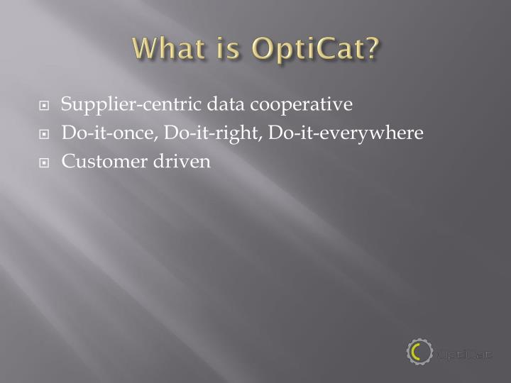 What is opticat